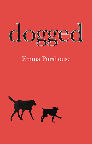 Dogged - the Debut Novel from Emma Purshouse